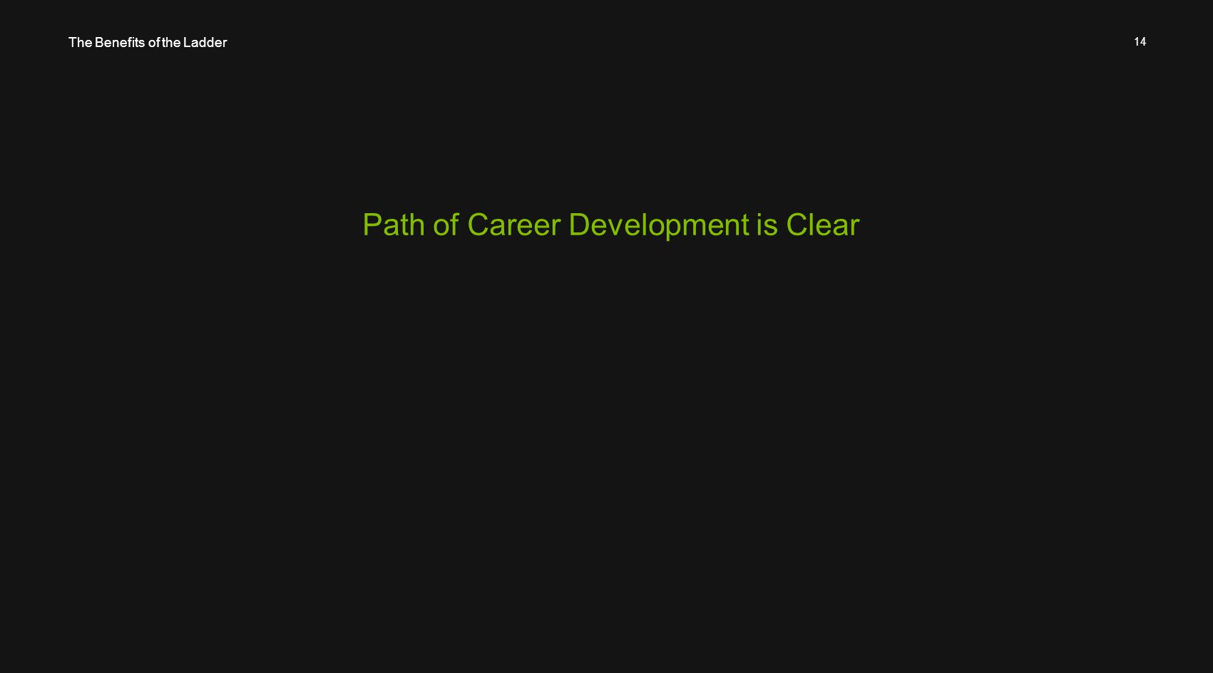 14 Path of Career Development is Clear The Benefits of the Ladder