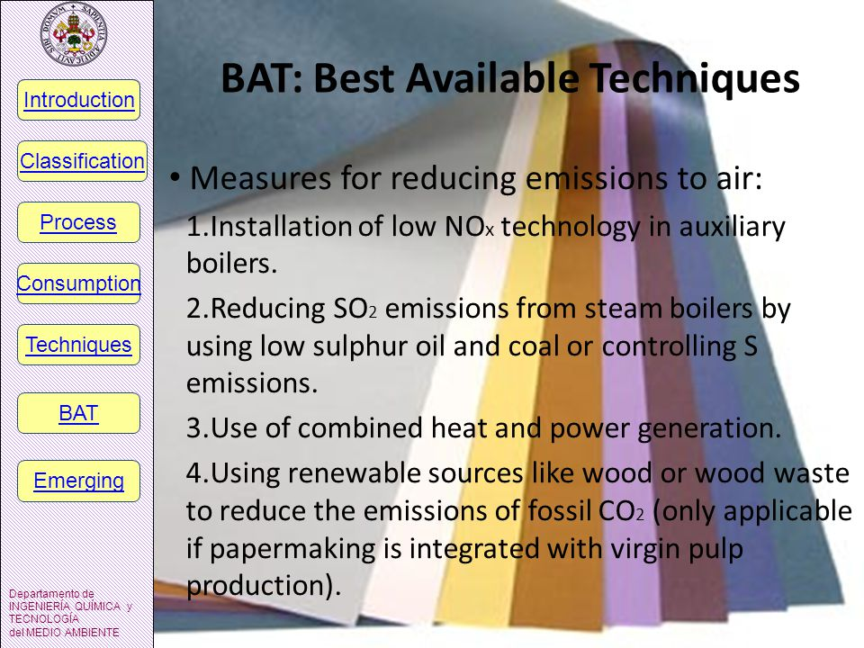 BAT: Best Available Techniques Measures for reducing emissions to air: 1.Installation of low NO x technology in auxiliary boilers.