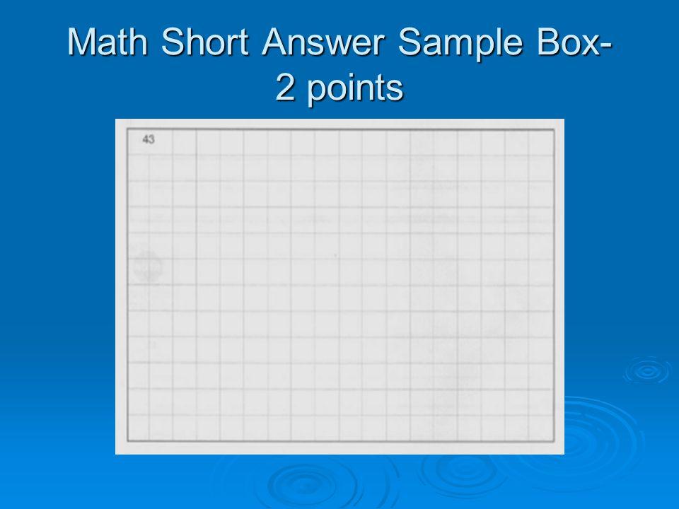Math Short Answer Sample Box- 2 points