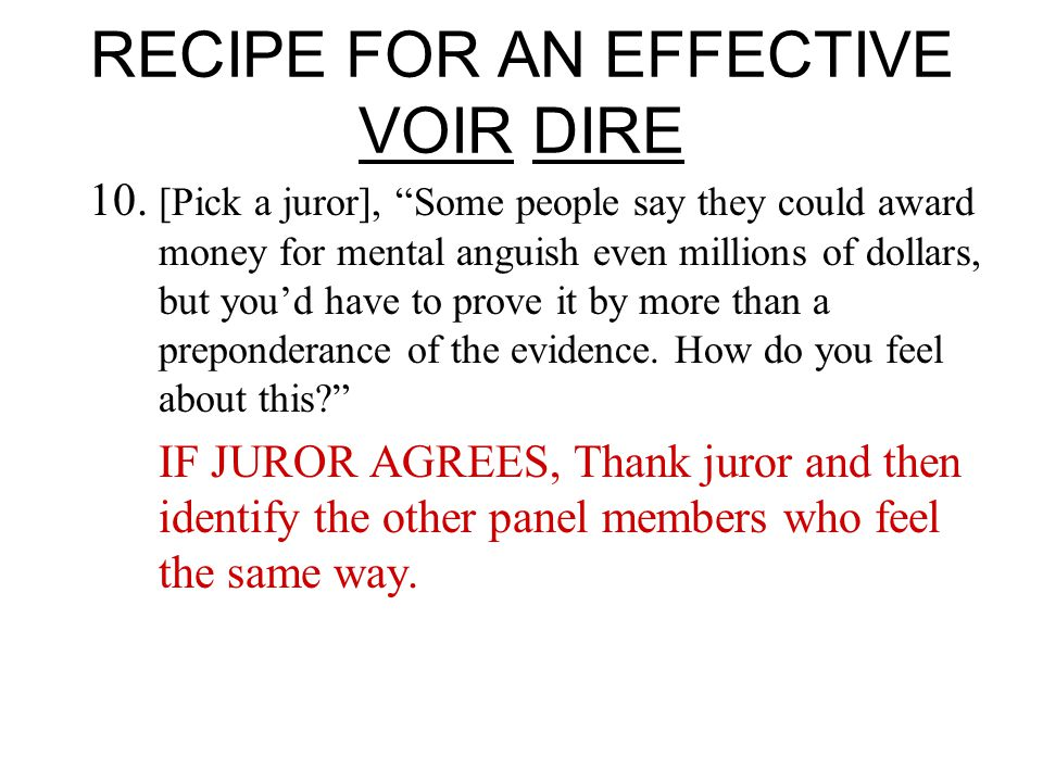 RECIPE FOR AN EFFECTIVE VOIR DIRE 10.