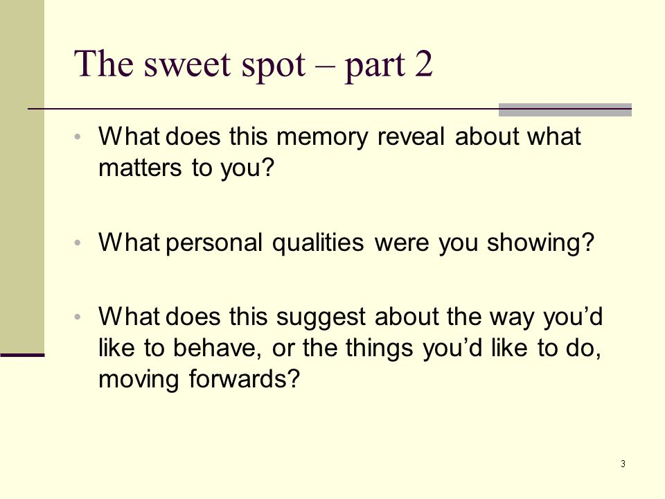 The sweet spot – part 2 What does this memory reveal about what matters to you.