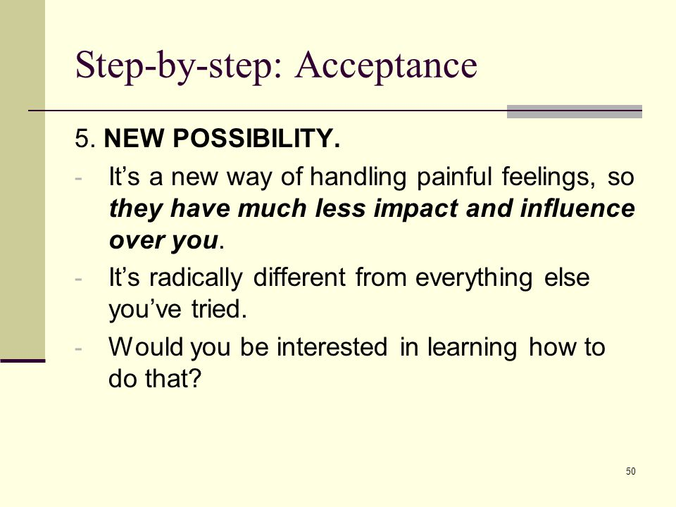 Step-by-step: Acceptance 5. NEW POSSIBILITY.