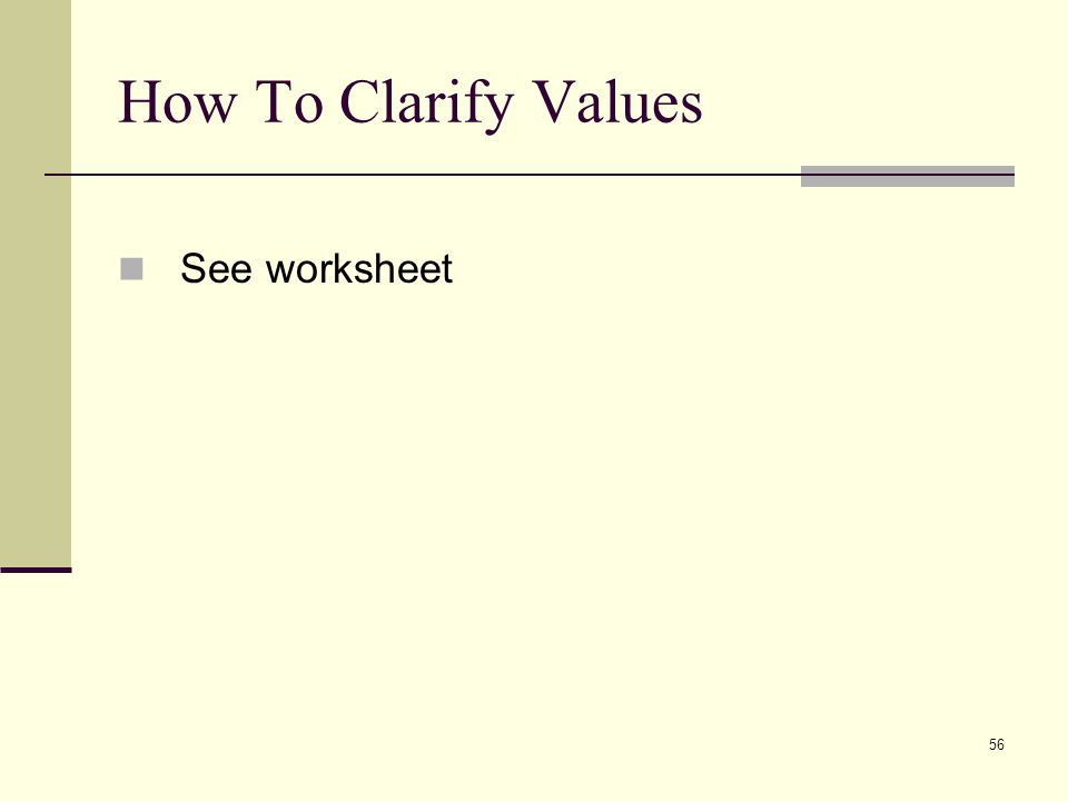 56 How To Clarify Values See worksheet