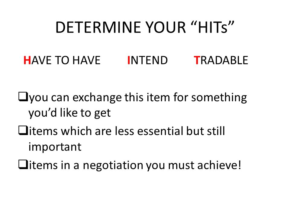 """DETERMINE YOUR """"HITs"""" HAVE TO HAVE INTEND TRADABLE  you can exchange this item for something you'd like to get  items which are less essential but s"""