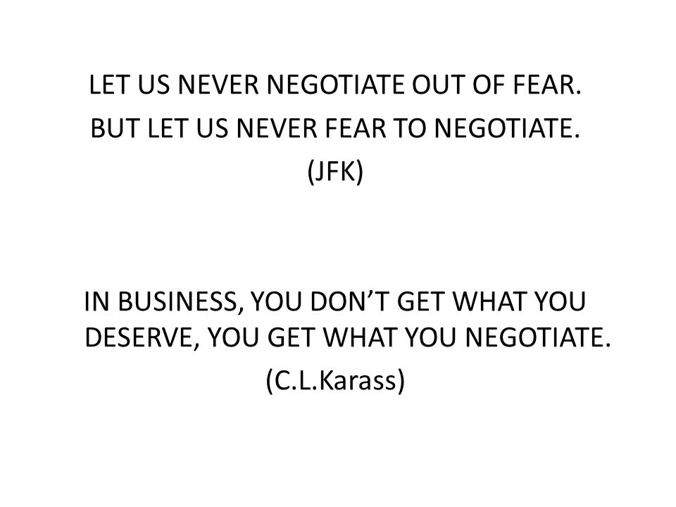 DETERMINE YOUR HITs HAVE TO HAVE:  items in a negotiation you must achieve.