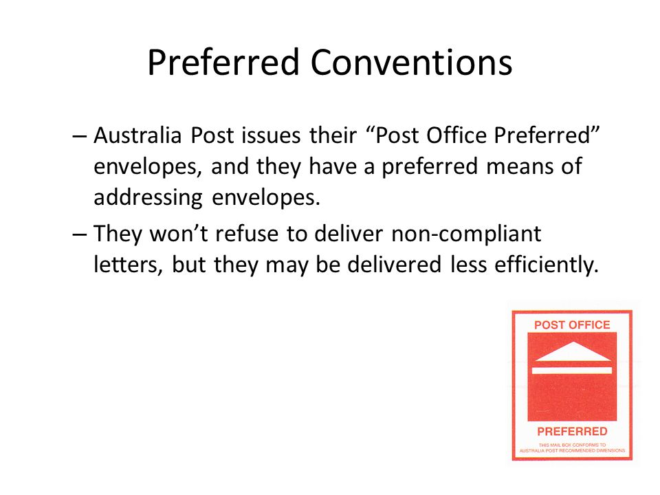 """Preferred Conventions – Australia Post issues their """"Post Office Preferred"""" envelopes, and they have a preferred means of addressing envelopes. – They"""