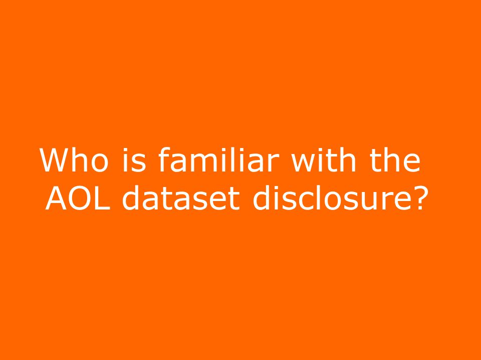 Who is familiar with the AOL dataset disclosure