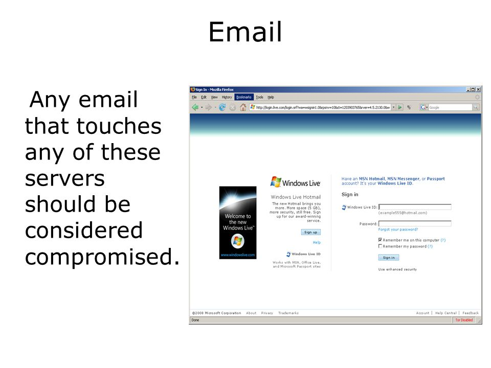 Email Any email that touches any of these servers should be considered compromised.