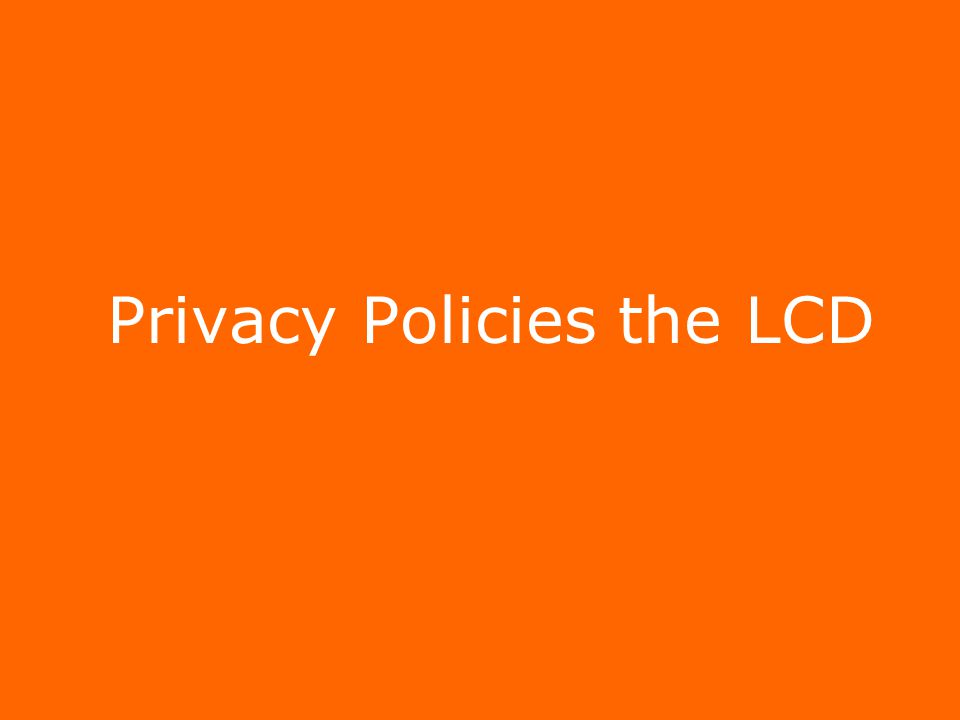 Privacy Policies the LCD
