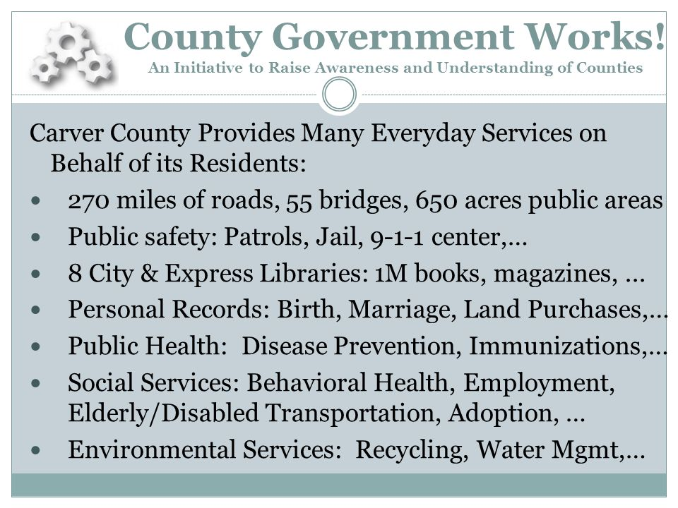 (1)Includes: County Board and Administration, Financial Services, Employee Relations, Property Records & Taxpayer Services, Facility Services, Information Technology, Veterans Services, Extension, Historical Society, Coroner, Building Service, Debt Services, and support for various community programs.