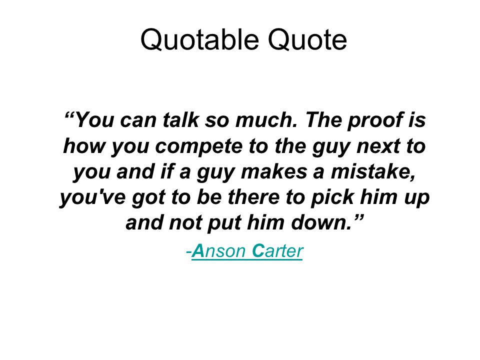 Quotable Quote You can talk so much.