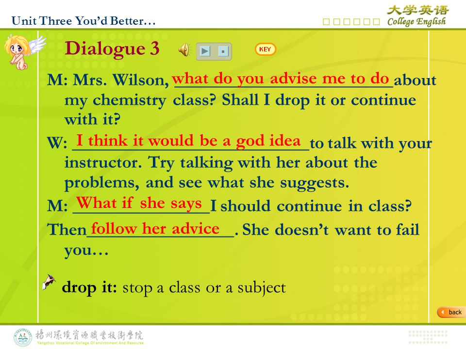 Listen More Section C: Listen to the following three dialogues and decide which one is the best answer.