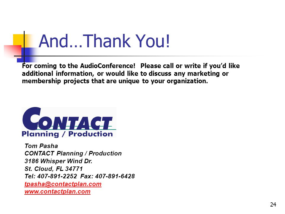 24 And…Thank You. Tom Pasha CONTACT Planning / Production 3186 Whisper Wind Dr.