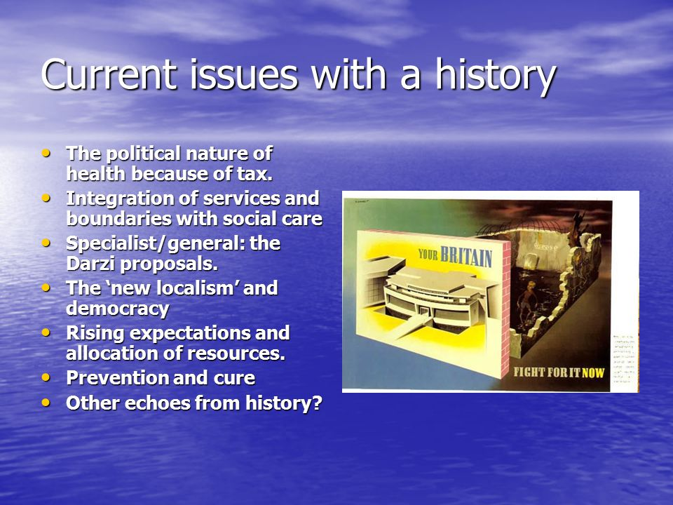 Current issues with a history The political nature of health because of tax.