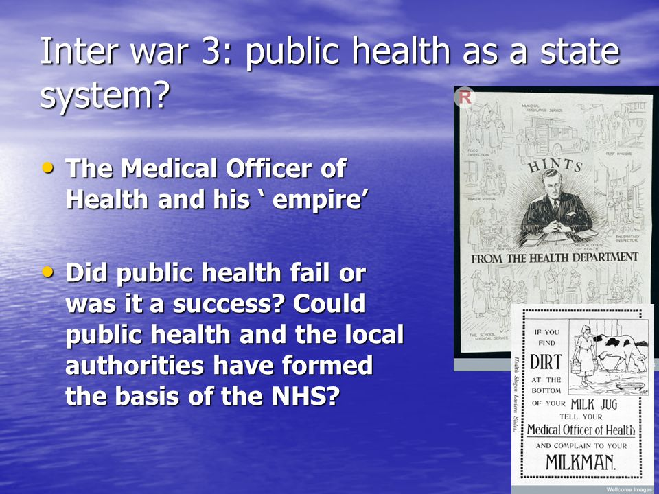 Inter war 3: public health as a state system.