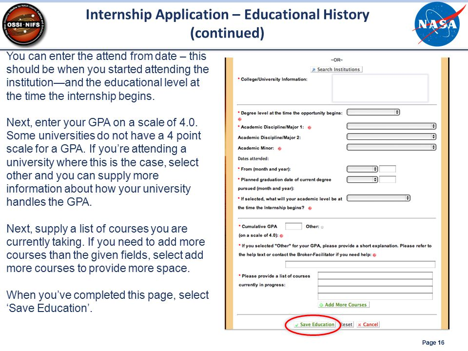 Internship Application – Educational History (continued) Page 16 You can enter the attend from date – this should be when you started attending the in