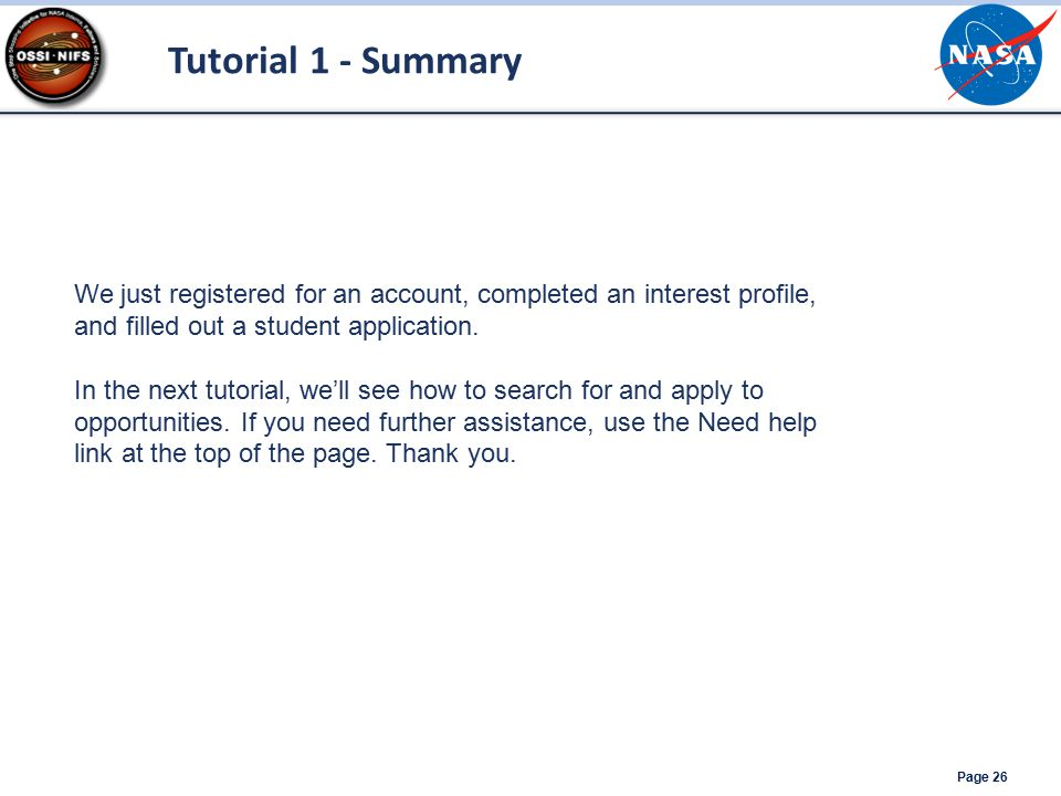 Tutorial 1 - Summary Page 26 We just registered for an account, completed an interest profile, and filled out a student application. In the next tutor
