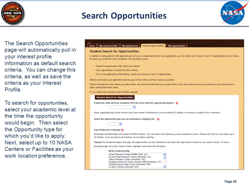 Page 28 The Search Opportunities page will automatically pull in your interest profile information as default search criteria. You can change this cri