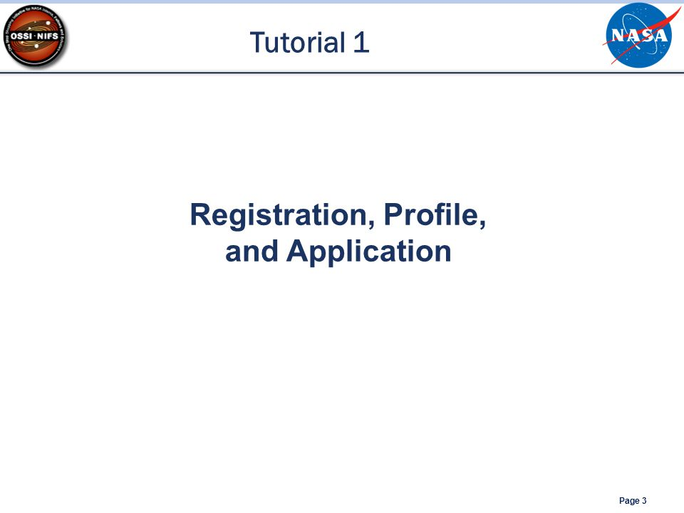 Page 3 Registration, Profile, and Application Tutorial 1