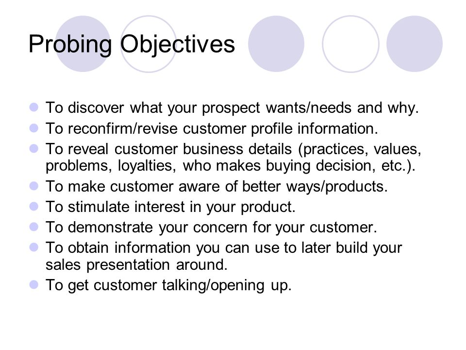 Types of Probing Questions 1)Open ended 2)Closed