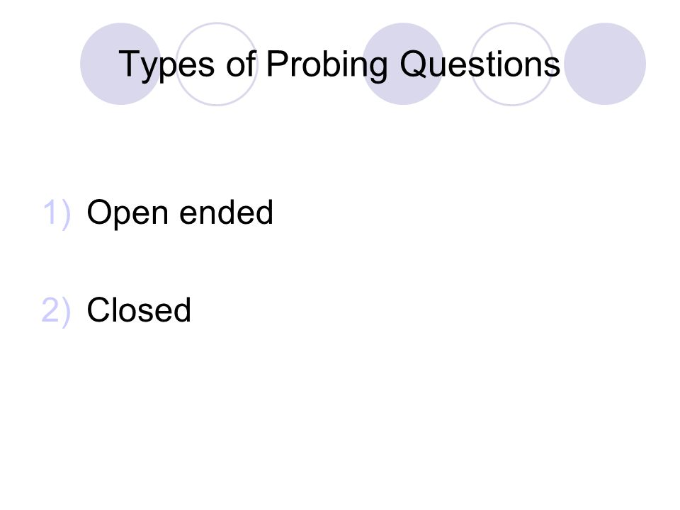 Open-ended Questions 1.Opinion How do you feel about...