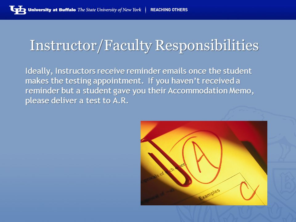 Faculty/Instructor Responsibilities The test, exam or quiz should arrive at A.R.