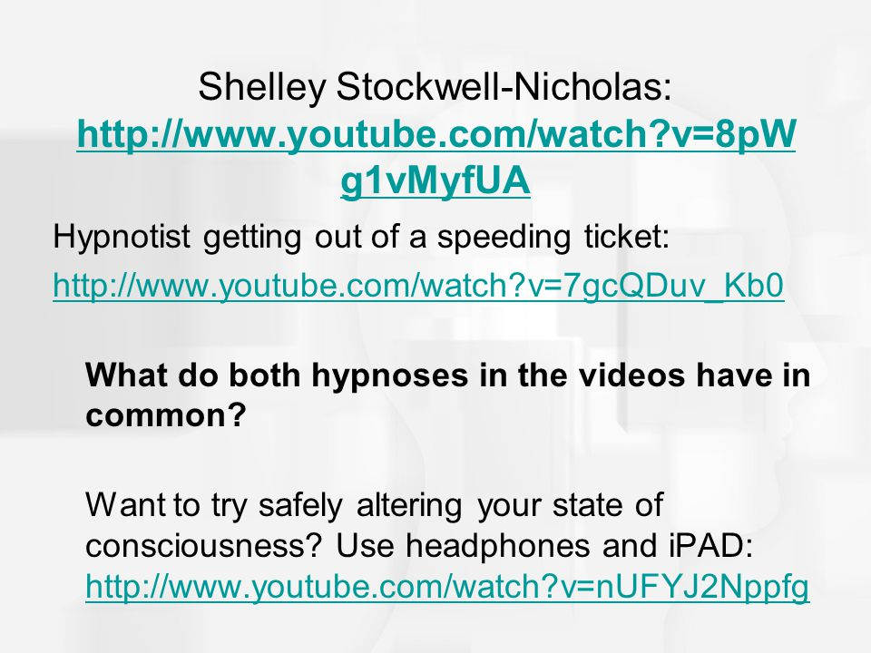 Shelley Stockwell-Nicholas: http://www.youtube.com/watch?v=8pW g1vMyfUA http://www.youtube.com/watch?v=8pW g1vMyfUA Hypnotist getting out of a speedin