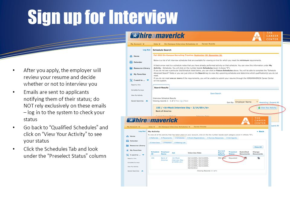 Select Interview Time Now that you've been Accepted, you can sign up for a time slot.