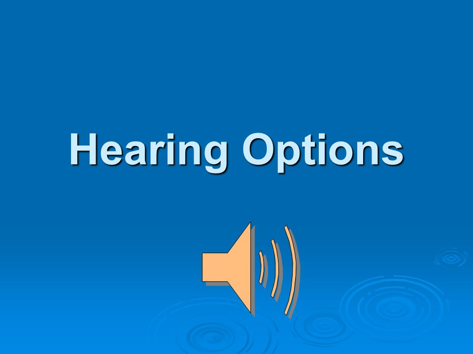 Hearing Options