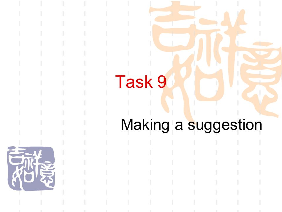 Task 9 Making a suggestion