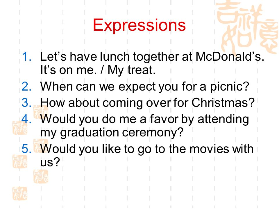 Expressions 1.Let's have lunch together at McDonald's.