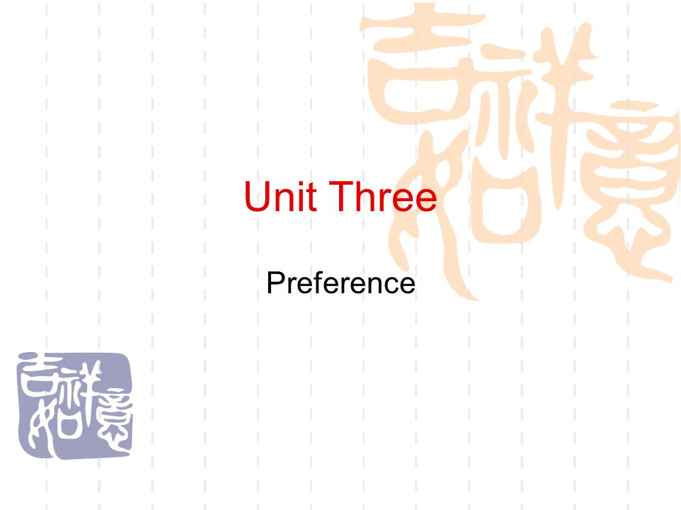 Unit Three Preference