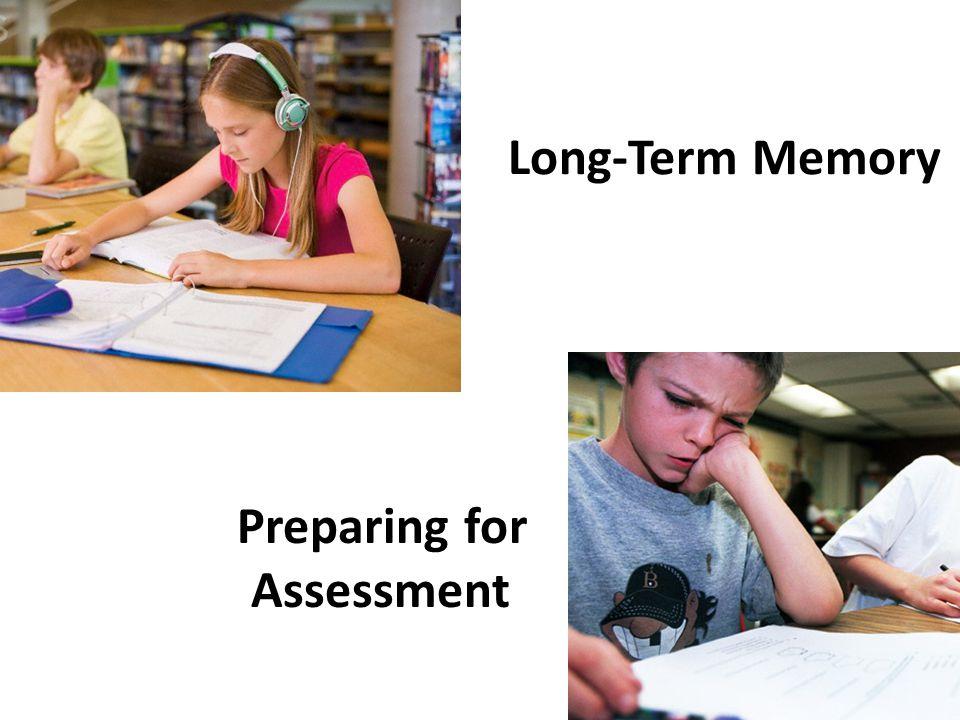 Long-Term Memory Preparing for Assessment