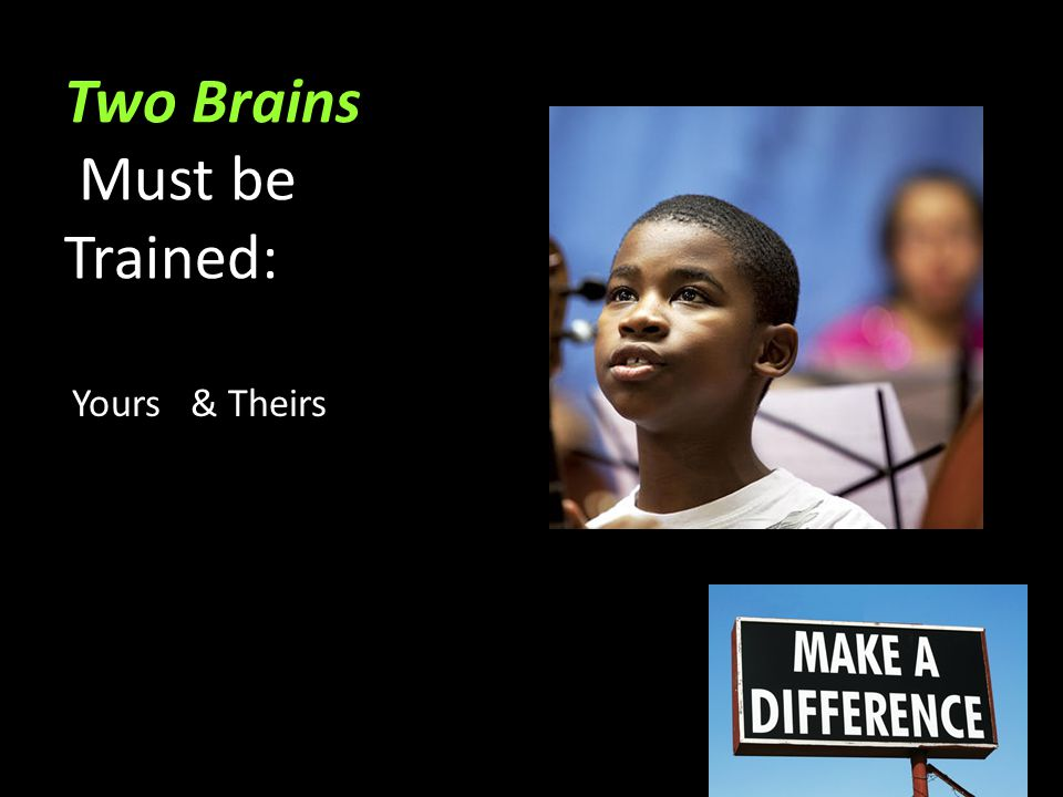 Two Brains Must be Trained: Yours & Theirs