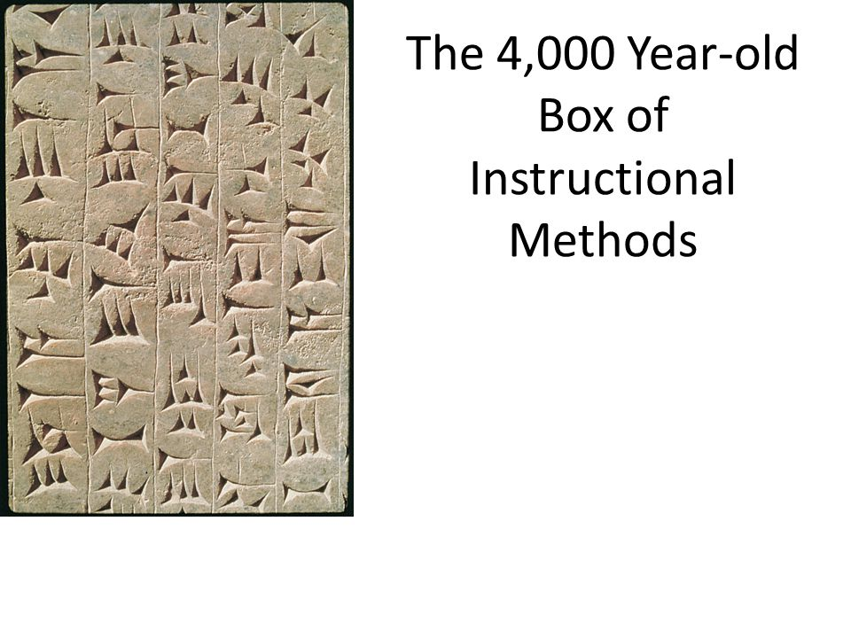 The 4,000 Year-old Box of Instructional Methods