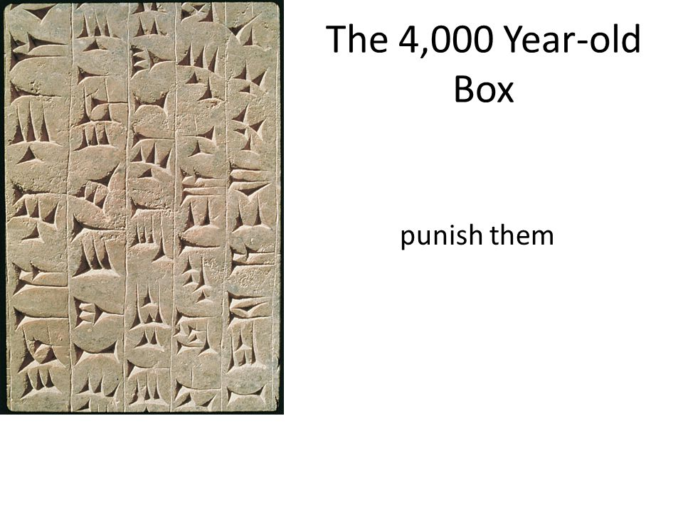 The 4,000 Year-old Box punish them