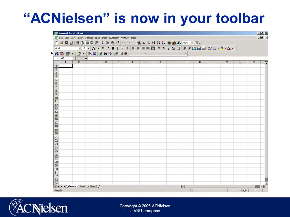 Copyright © 2005 ACNielsen a VNU company ACNielsen is now in your toolbar