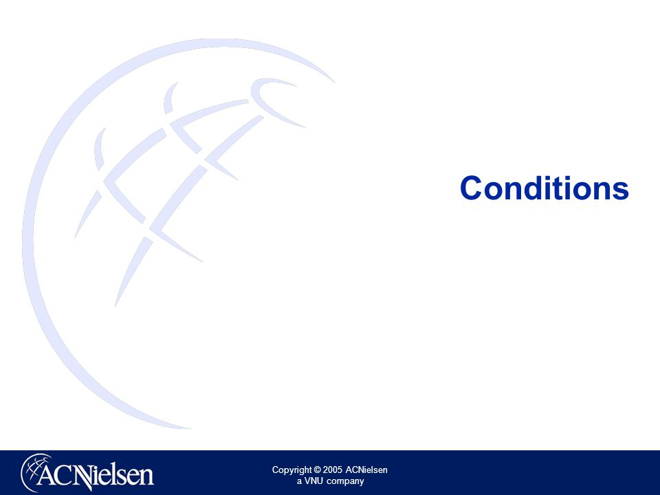 Copyright © 2005 ACNielsen a VNU company Conditions