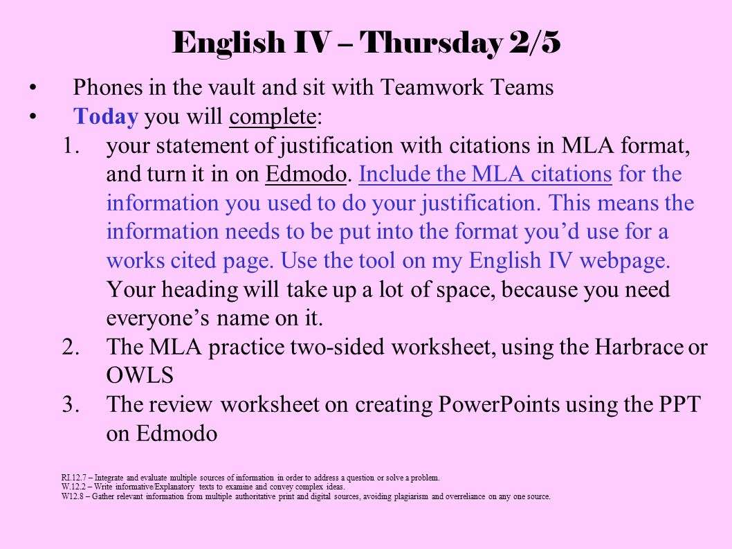 English IV – Thursday 2/5 Phones in the vault and sit with Teamwork Teams Today you will complete: 1. your statement of justification with citations i