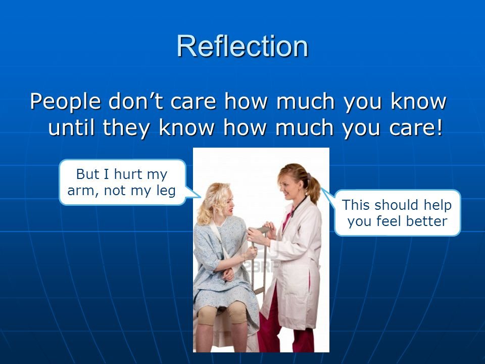 Reflection People don't care how much you know until they know how much you care.