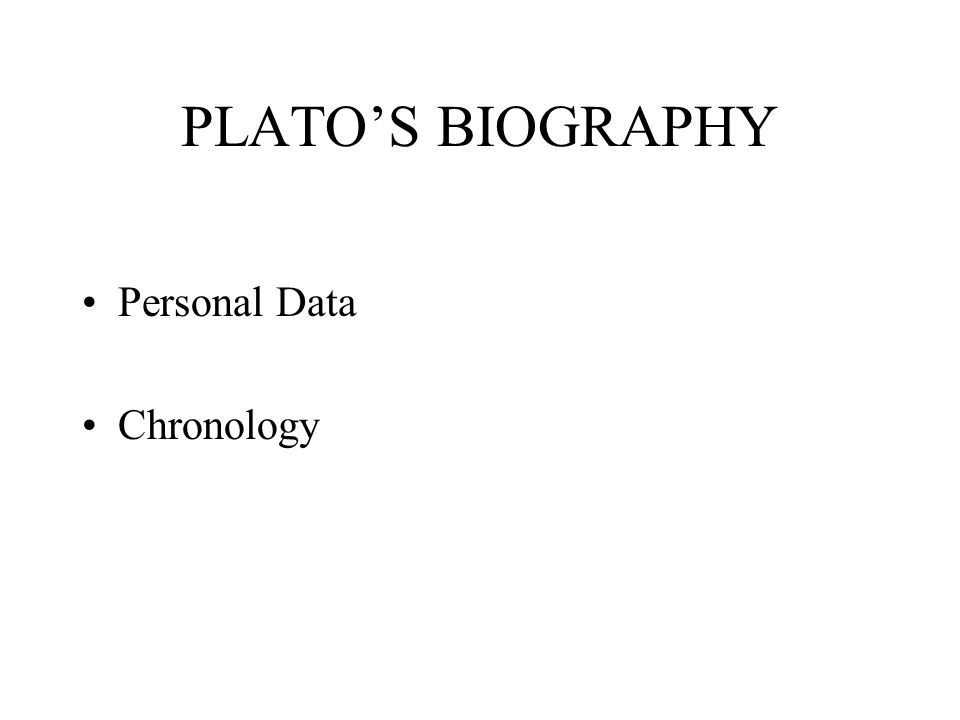 PLATO'S BIOGRAPHY Personal Data Chronology
