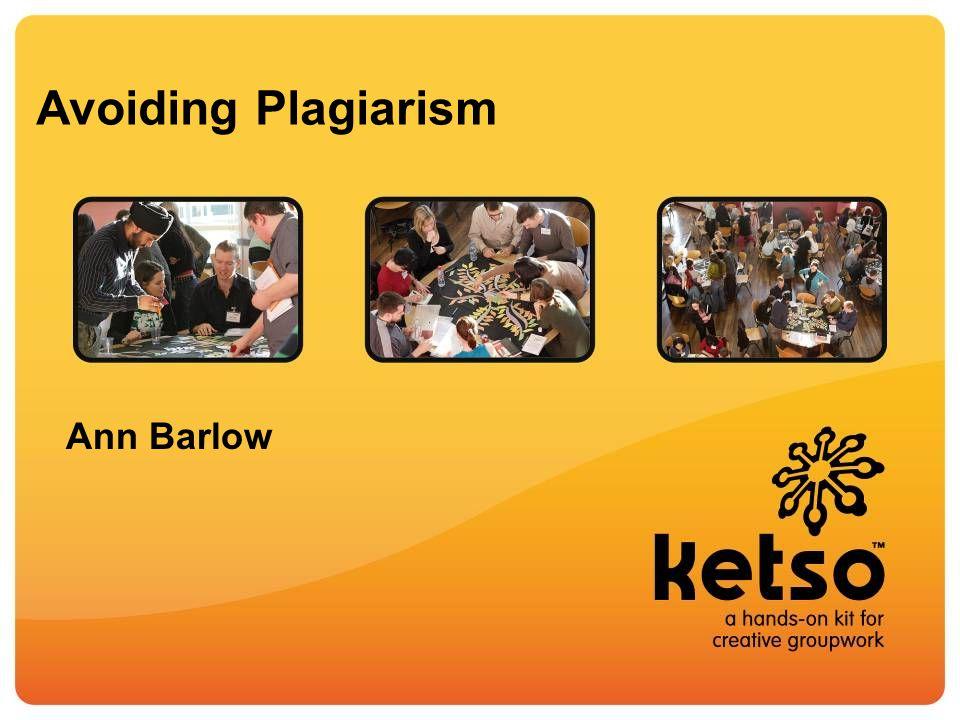 Avoiding Plagiarism Ann Barlow