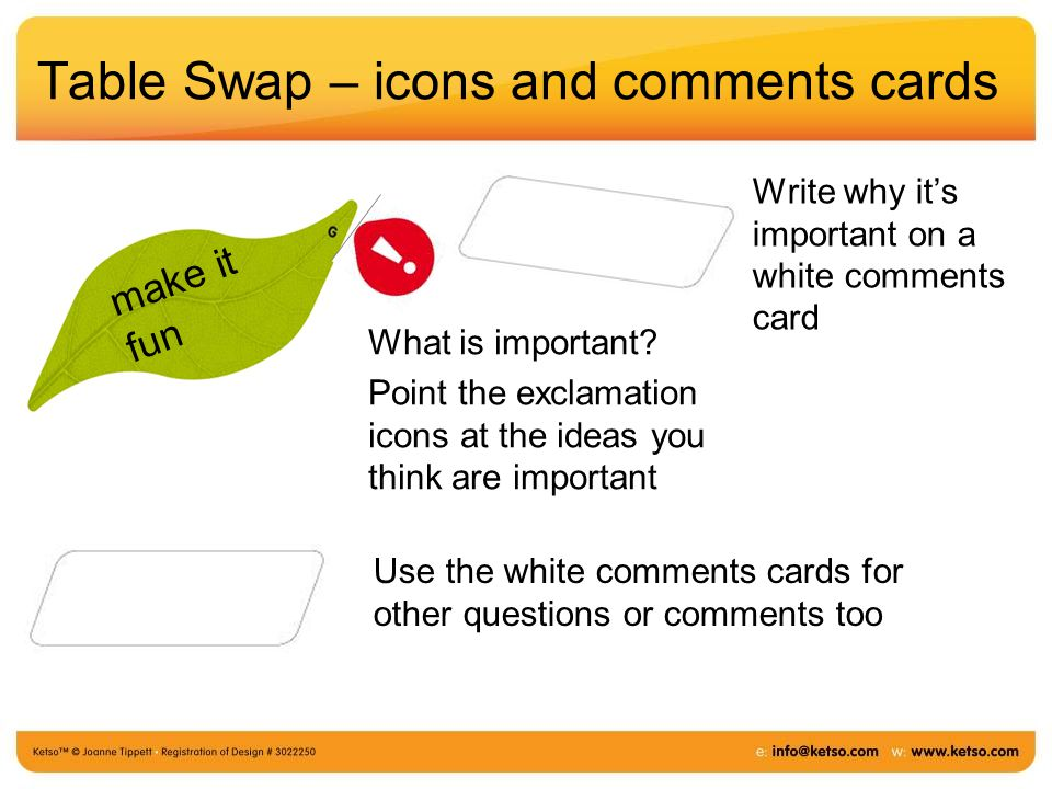 Table Swap – icons and comments cards What is important.