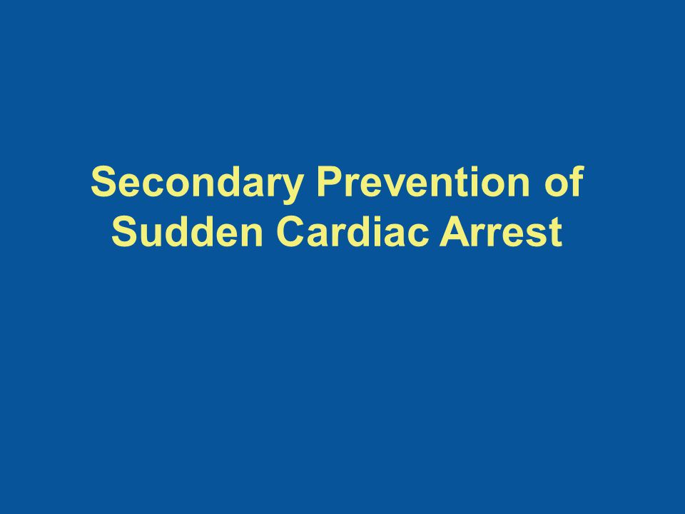 Secondary Prevention of Sudden Cardiac Arrest