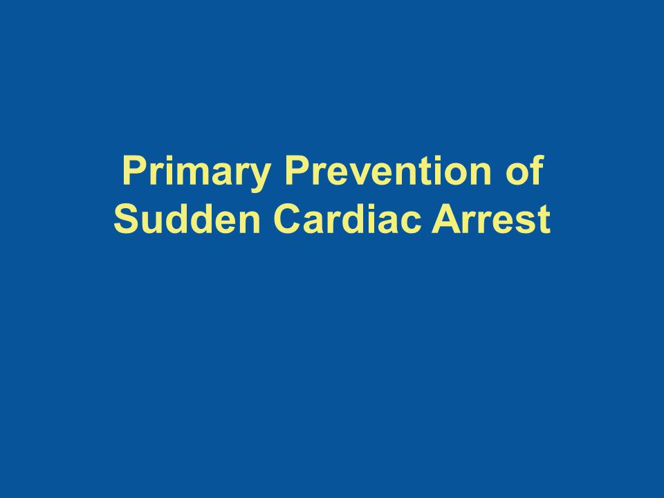 Primary Prevention of Sudden Cardiac Arrest
