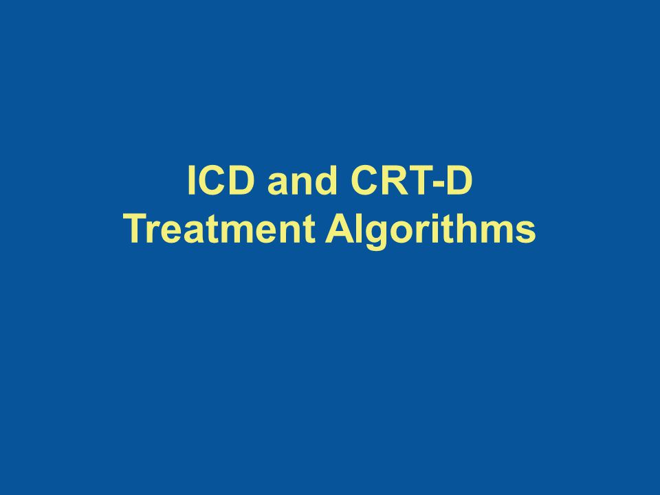 ICD and CRT-D Treatment Algorithms
