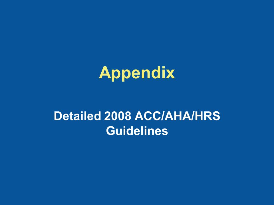 Appendix Detailed 2008 ACC/AHA/HRS Guidelines