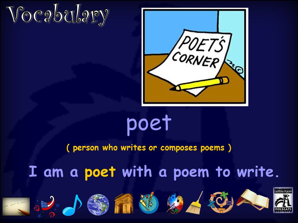 poet ( person who writes or composes poems ) I am a poet with a poem to write.