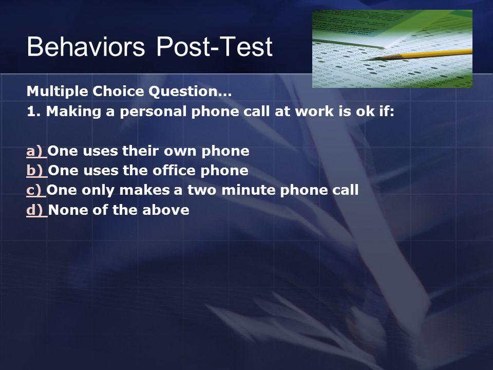 Behaviors Post-Test Multiple Choice Question… 1.