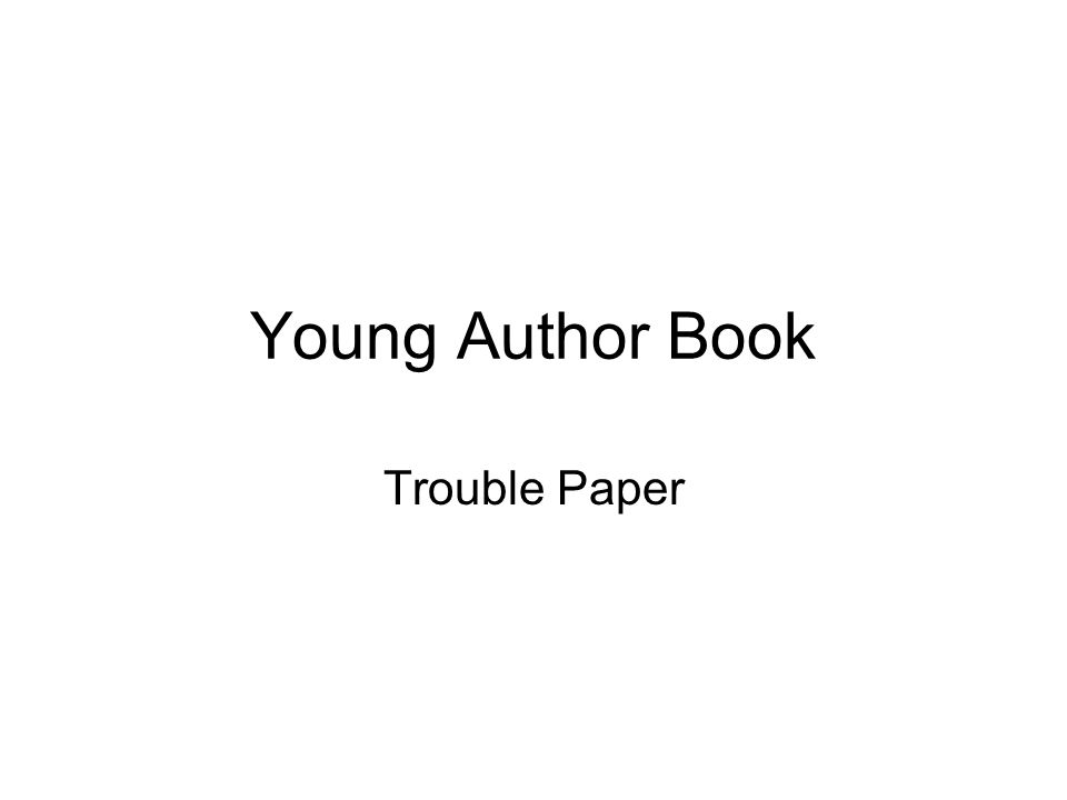 Young Author Book Trouble Paper